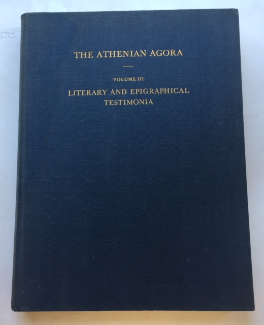 Image for The Athenian Agora, Vol III :Literary and Epigraphical Testimonial