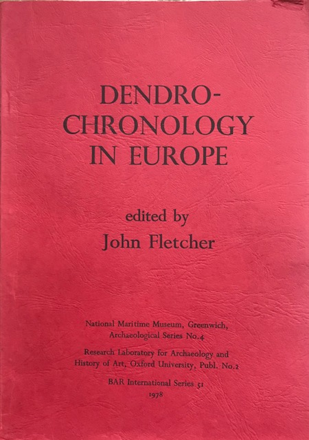 Image for Dendrochronology in Europe :Principles, interpretations and applications to Archaeology and History, Based on the Symposium held at the National Maritime Museum, Greenwich, July 1977