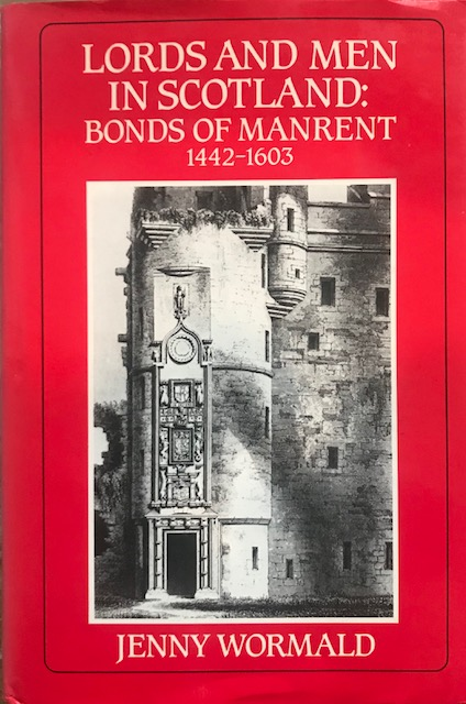 Image for Lords and Men in Scotland :Bonds of Manrent, 1442-1603