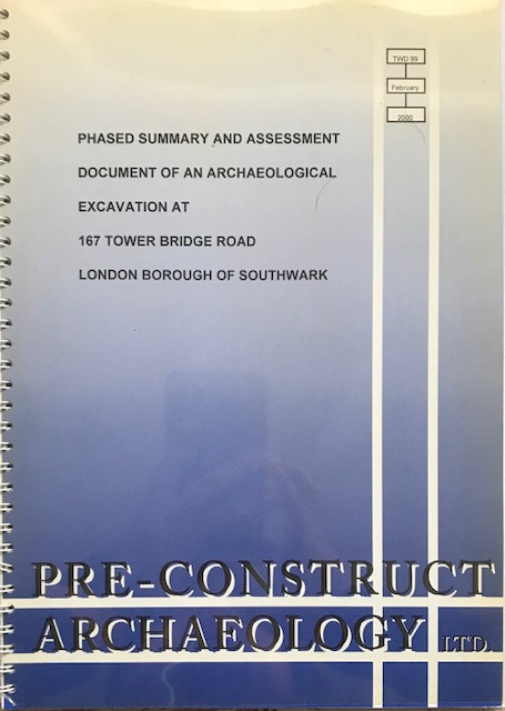 Image for Phased Summary and Assessment Document of an Archaeological Excavation at 167 Tower Bridge Road, London Borough of Southwark :