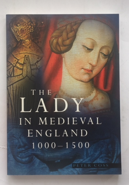 Image for THE LADY IN MEDIEVAL ENGLAND 1000-1500 :