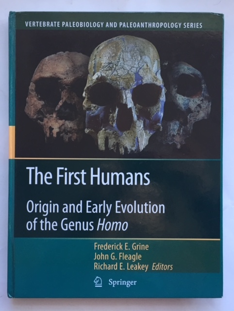 Image for The First Humans :Origin and Early Evolution of the Genus Homo (Vertebrate Paleobiology and Paleoanthropology)