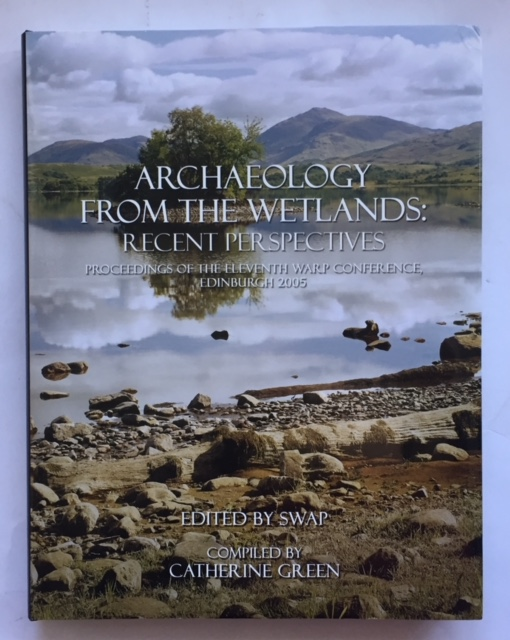Image for Archaeology from the Wetlands: Recent Perspectives :Proceedings of the 11th WARP Conference, Edinburgh 2005
