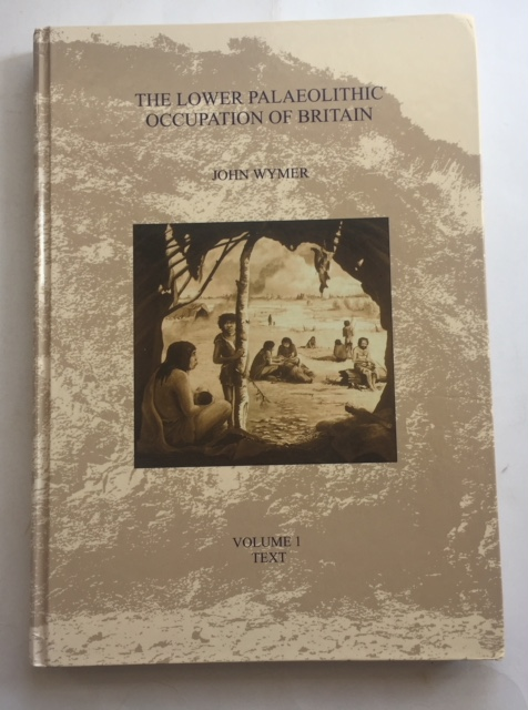 Image for The Lower Palaeolithic Occupation of Britain :Vol. I: Text