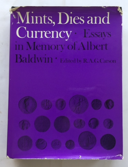 Image for Mints, Dies and Currency :Essays dedicated to the memory of Albert Baldwin