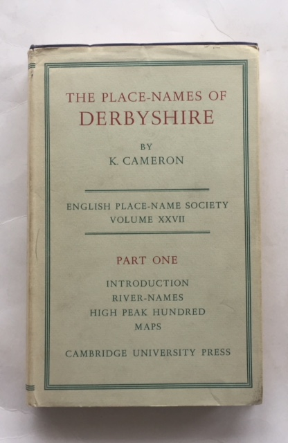 Place-Names of Derbyshire, Part I: Introduction, River-Names, Etc. High Peak Hundred (English Place-Name Society. Volume XXVII.) :