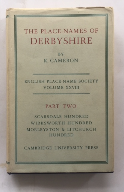 Image for Place-Names of Derbyshire, Part II: Scarsdale Hundred, Wirksworth Hundred, Morleyston and Litchurch Hundred (English Place-Name Society. Volume XXVIII.) :
