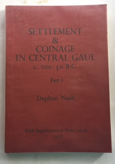 Image for Settlement and Coinage in Central Gaul c. 200-50 BC :Part I BAR Supplementary Series 39 (i)
