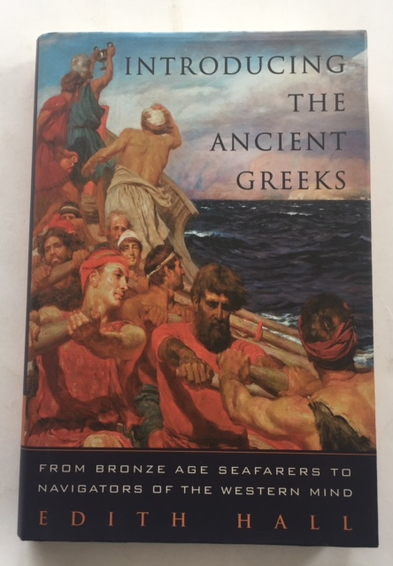 Image for Introducing the Ancient Greeks :From Bronze Age Seafarers to Navigators of the Western Mind