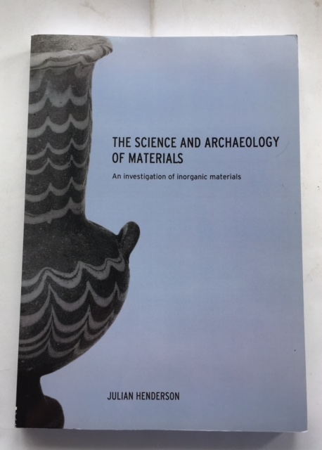 Image for The Science and Archaeology of Materials :An investigation of inorganic materials