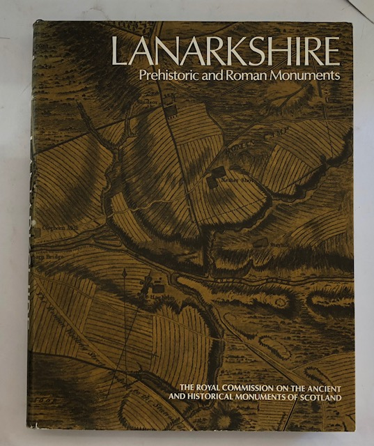 Image for Lanarkshire :An Inventory of the Prehistoric and Roman Monuments