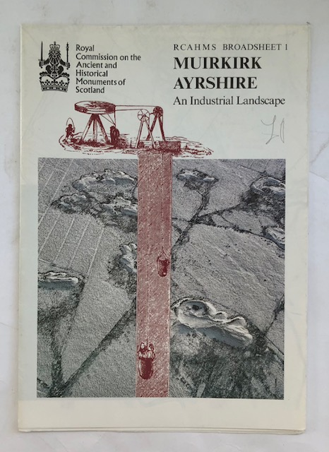 Image for Muirkirk Ayrshire :An Industrial Landscape (RCAHMS Broadsheet 1)