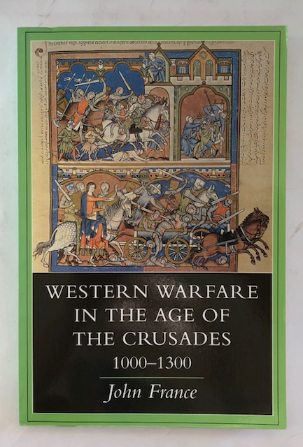 Western warfare in the age of the Crusades, 1000-1300 :