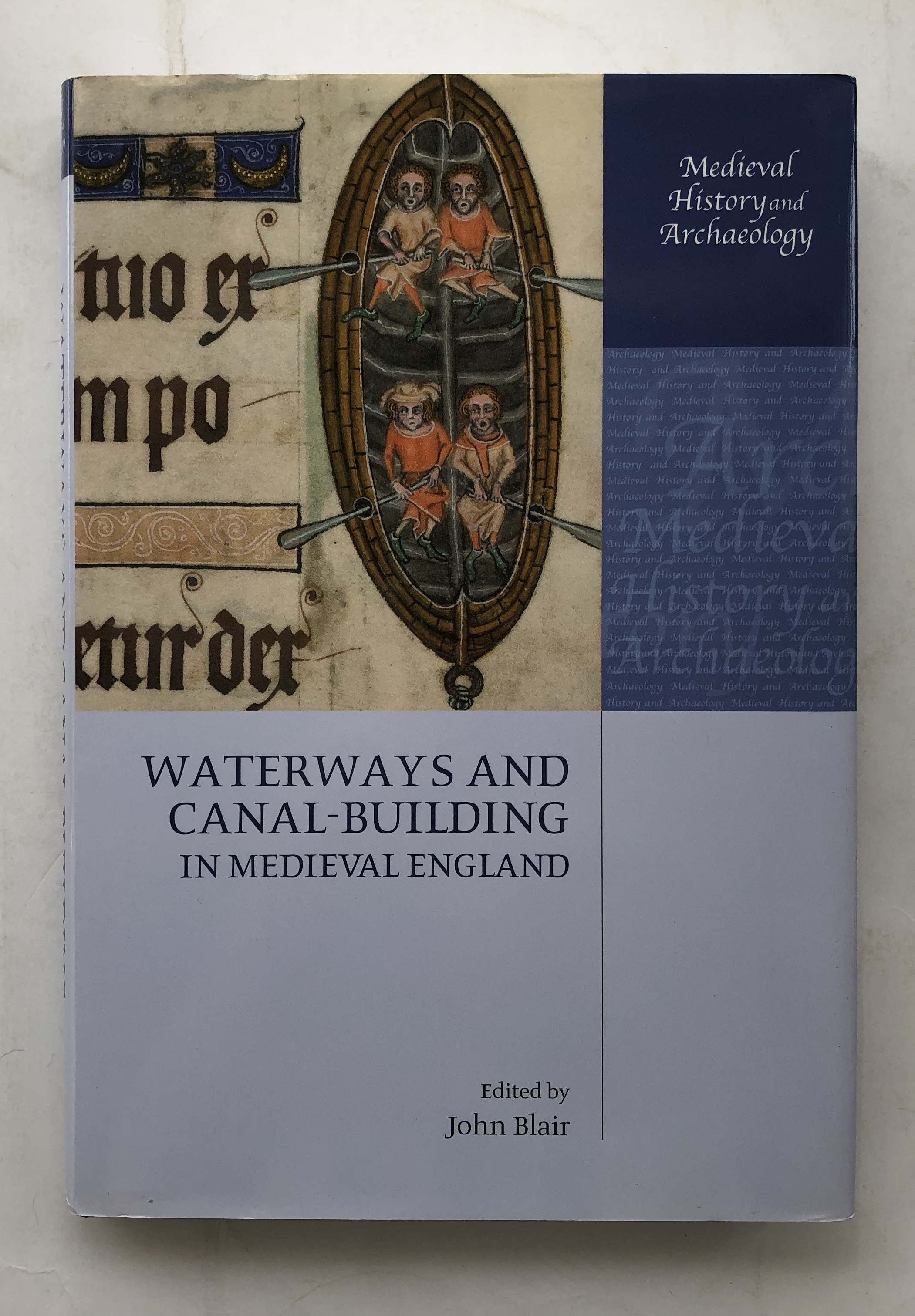 Waterways and Canal-Building in Medieval England :Medieval History and Archaeology