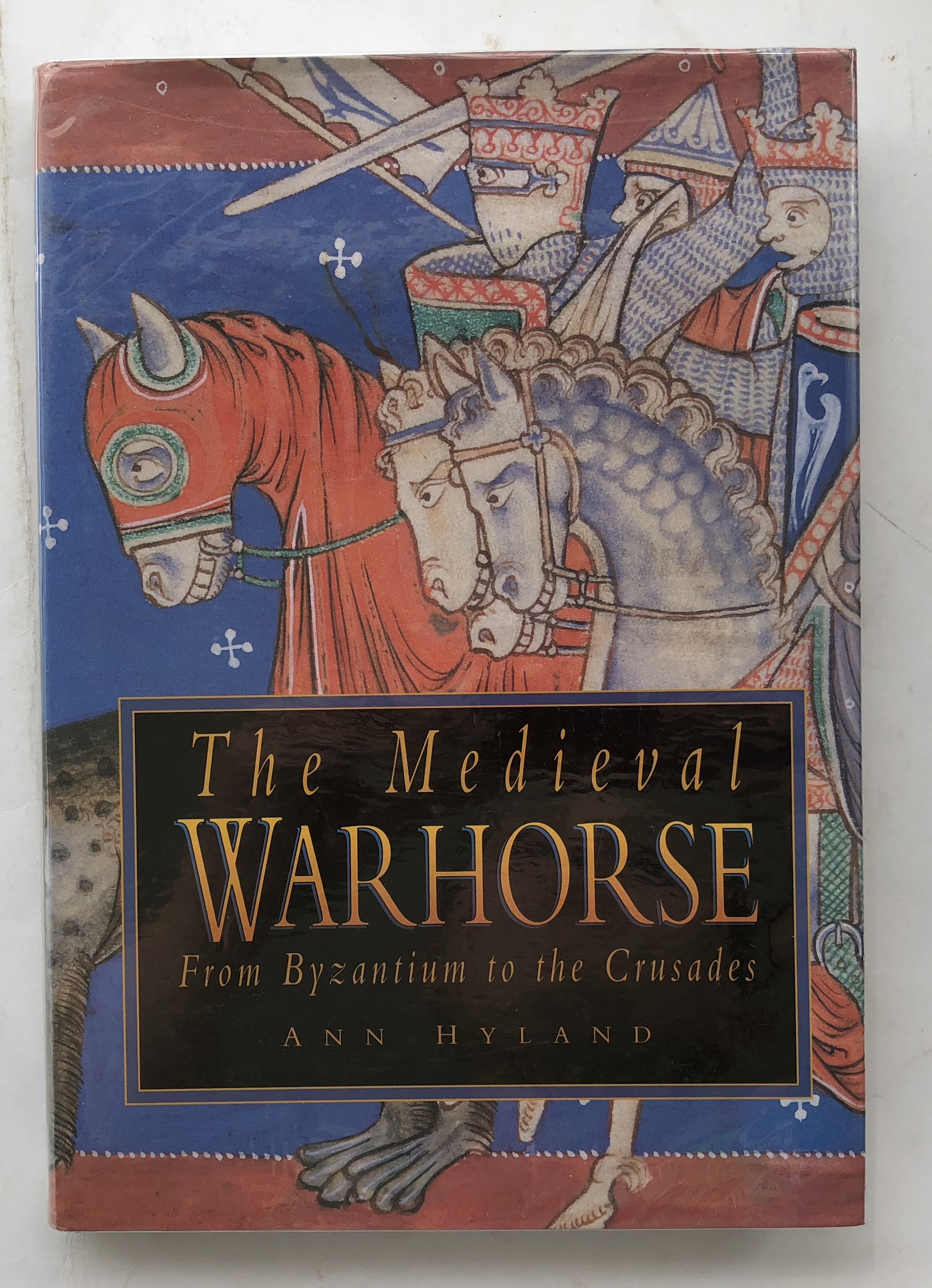 THE MEDIEVAL WARHORSE FROM BYZANTIUM TO THE CRUSADES :