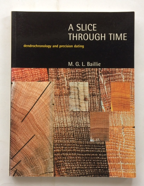 Image for A slice through time :Dendrochronology and Precision Dating