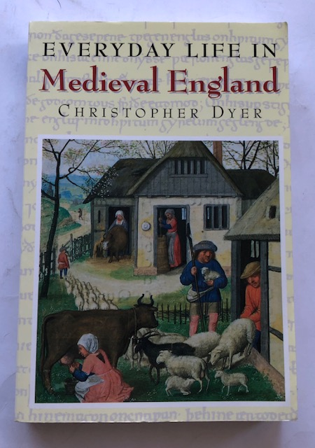 Everyday Life in Medieval England :