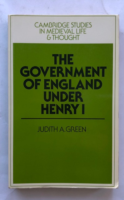 The Government of England under Henry I :