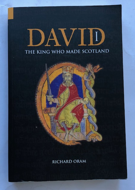 Image for David I :The King Who Made Scotland