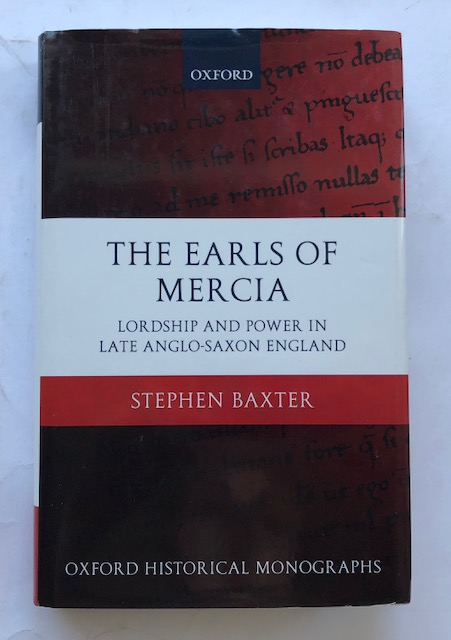 The Earls of Mercia :Lordship and Power in Late Anglo-Saxon England