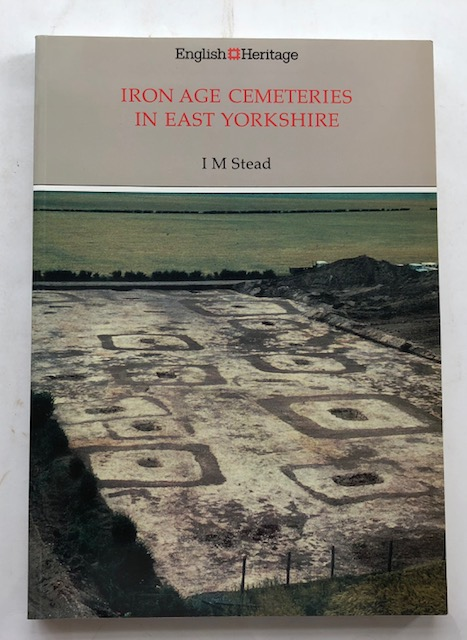 Image for Iron Age cemeteries in East Yorkshire :Excavations at Burton Fleming, Rudston, Garton-on-the-Wolds, and Kirburn