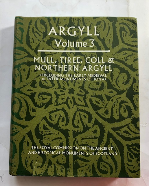 Image for Argyll: an inventory of the ancient monuments, Volume 3 Mull, Tiree, Coll & Northern Argyll (excluding the Early Medieval & later monuments of IONA) :