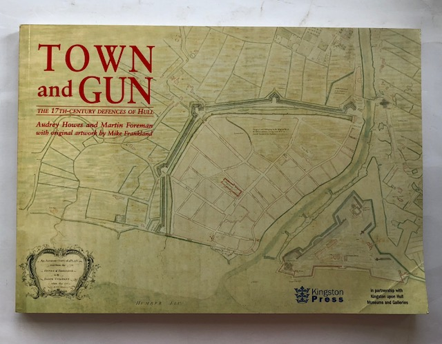 Image for Town and Gun :The 17th-Century Defences of Hull