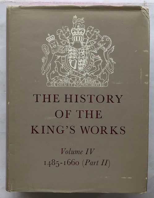 Image for THE HISTORY OF THE KING'S WORKS, Vol IV  Part 2 :1485-1660