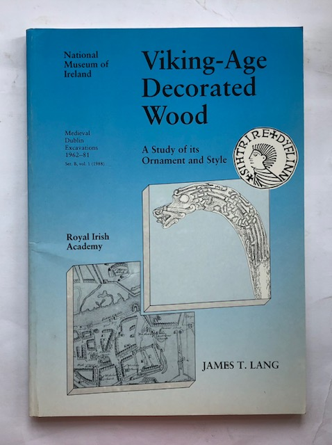 Image for Viking-Age Decorated Wood :A Study of its Ornament and Style (Medieval Dublin Excavations Series B, vol. 1)
