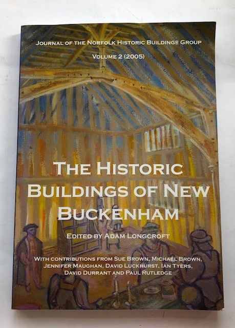 Image for The Historic Buildings of New Buckenham :Journal of the Norfolk Historic Buildings Group Volume 2 (2005)