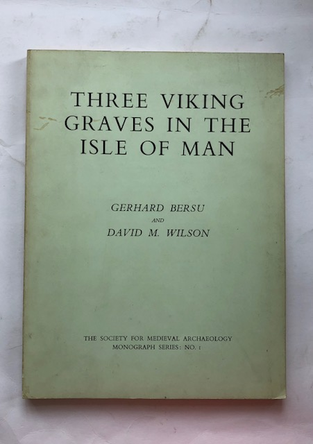 Image for THREE VIKING GRAVES IN THE ISLE OF MAN (The Society for Medieval Archaeology, Monograph Series: No. 1) :