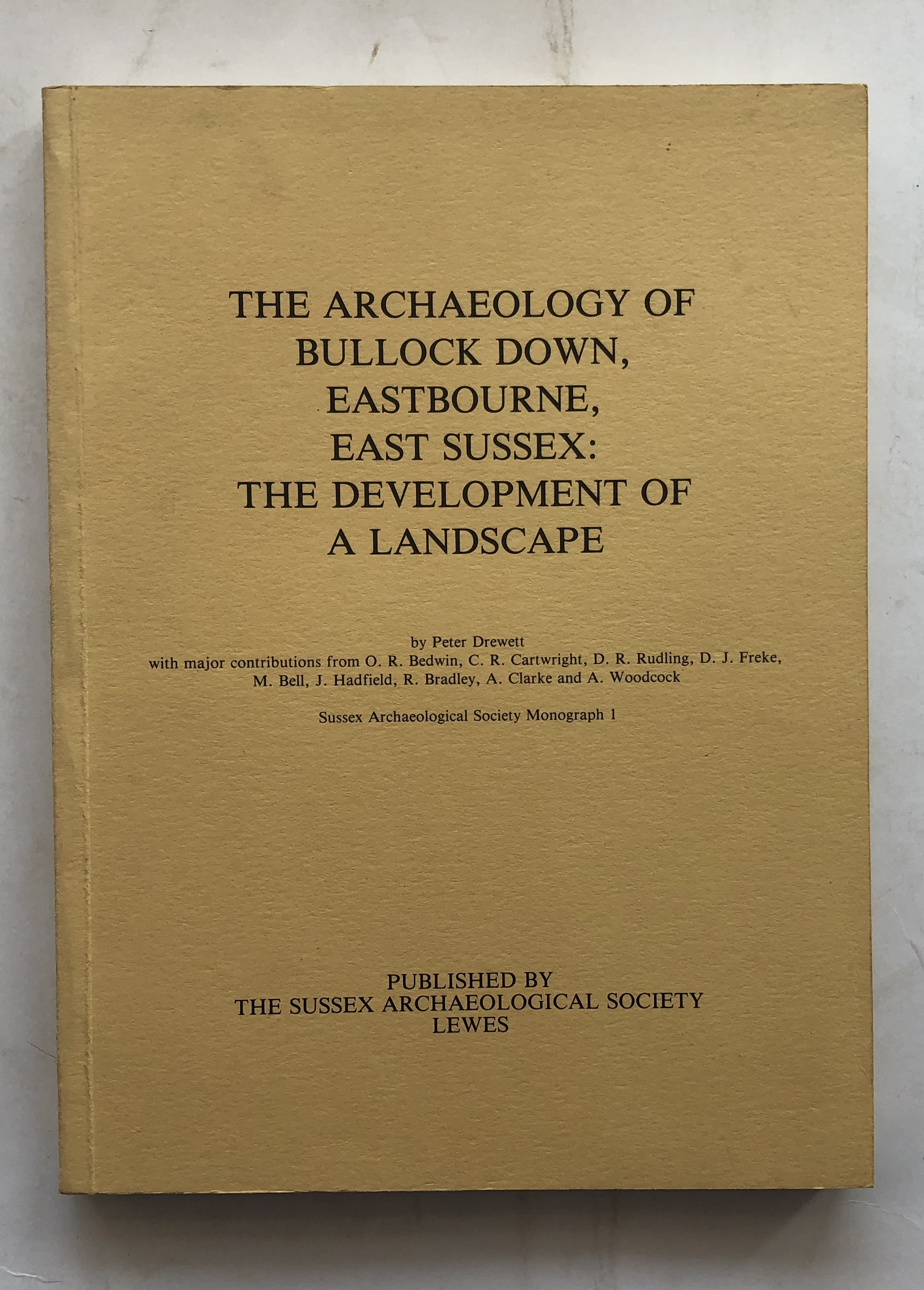 Image for The Archaeology of Bullock Down, Eastbourne, East Sussex :The Development of a Landscape