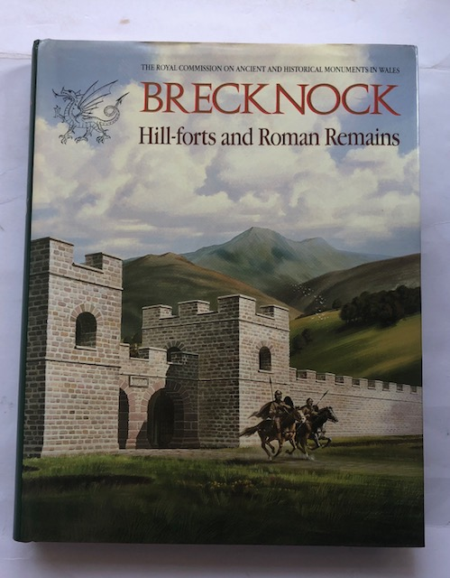 Image for An Inventory of the Ancient Monuments in Brecknock (Brycheiniog) :The Prehistoric and Roman Monuments, Part II: Hill-forts and Roman Remains