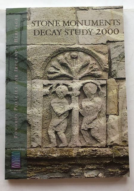Image for Stone Monuments Decay Study 2000 :An assessment of the Degree of Erosion and Degradtion of a Sample of stone Monuments in the Republic of Ireland