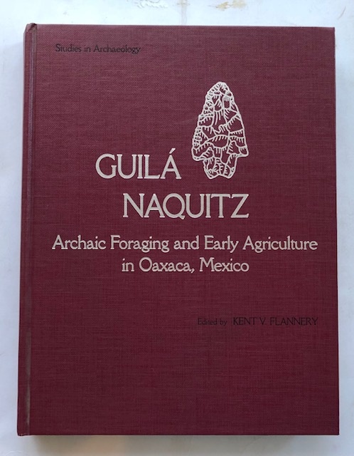 Image for Guila Naquitz :Archaic Foraging and Early Agriculturein Oaxaca, Mexico
