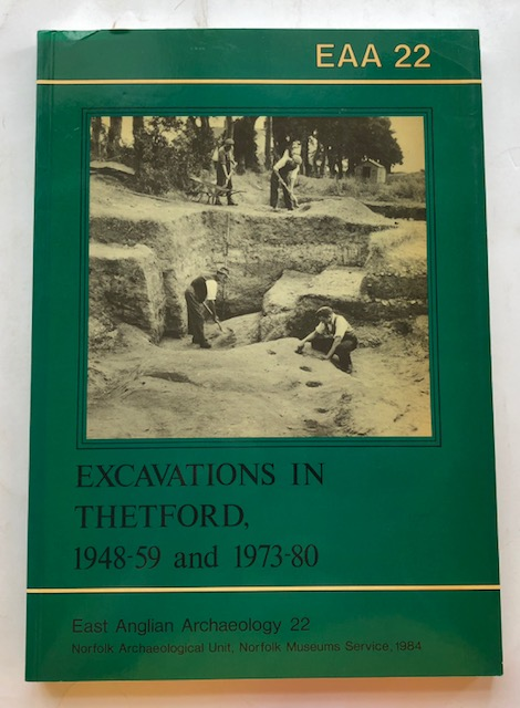 Image for Excavations at Thetford, 1948-59 and 1973-80 :(EAA Report No. 22, 1984)