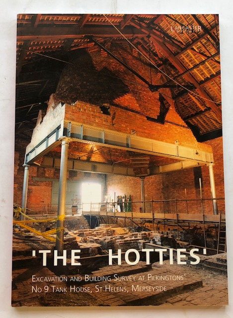 Image for 'The Hotties' :Excavation and building survey at Pilkingtons' No 9 Tank House St Helens, Merseyside