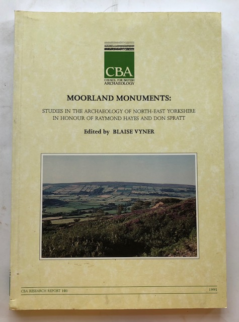 Image for Moorland monuments :Studies in the Archaeology of N-E Yorkshire in Honour of Raymond Hayes & Don Spratt