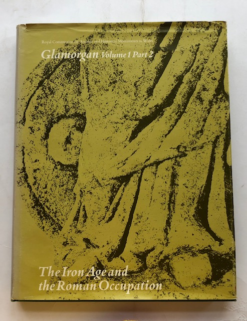 Image for An Inventory of the Ancient Monuments in Glamorgan :Volume I: Pre-Norman, Part 2, The Iron Age and the Roman Occupation
