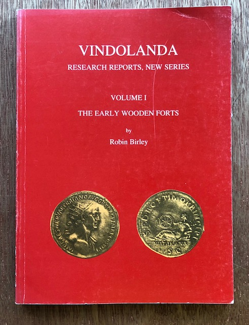 Image for Vindolanda, Research reports, New Series :Volume I, The Early Wooden Forts, The Excavations of 1973-76 and 1985-89, with some additional details from the excavations of 1991-93