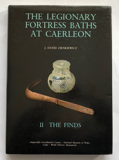 Image for The Legionary Fortress Baths at Caerleon :II: The Finds