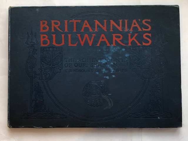 Image for Britainnia's Bulwarks :The Achievements of our Seamen the Honours of our Ships