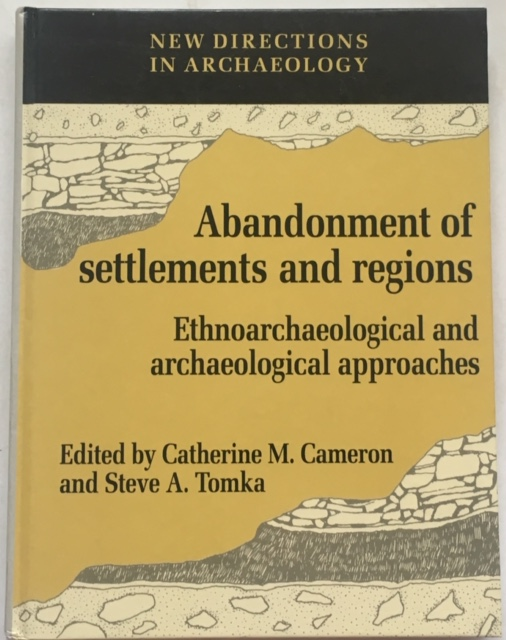 Image for Abandonment of settlements and regions :Ethnoarchaeological and archaeological approaches