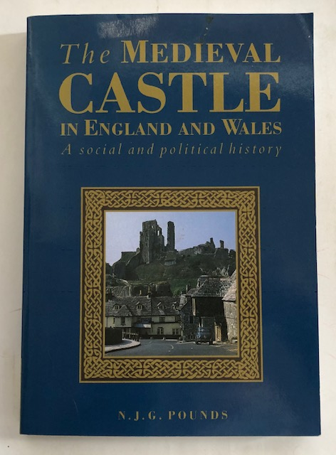 Image for The Medieval Castle in England and Wales :A social and political history