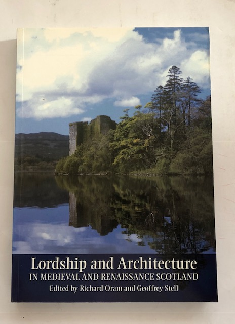 Image for Lordship and Architecture :in Medieval and Renaissance Scotland