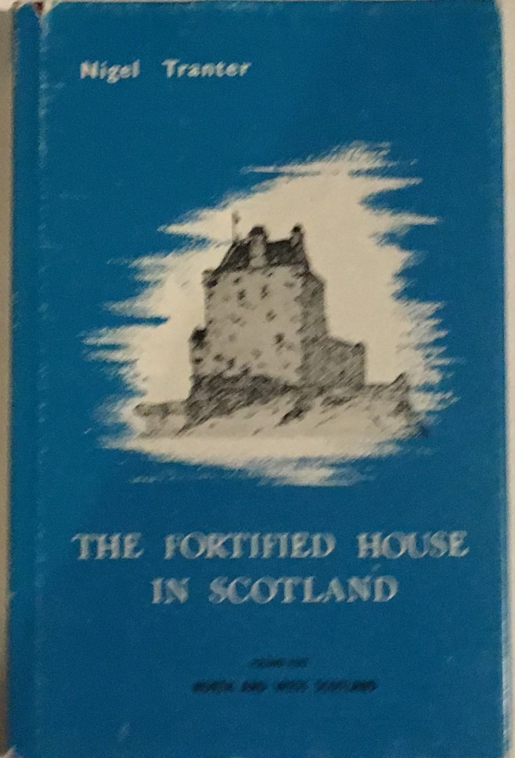 Image for The Fortified House in Scotlan, Volume Five  :North and West Scotland