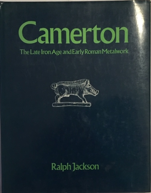 Image for Camerton :The Late Iron Age and Early Roman Metalwork