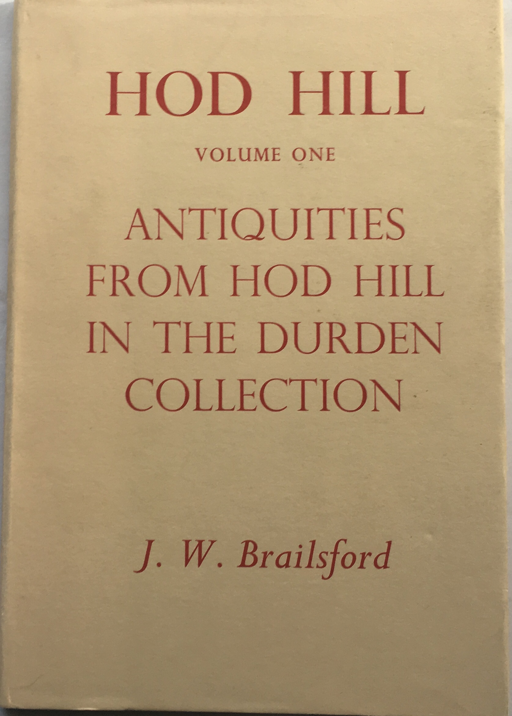 Image for Hod Hill :Volume One - Antiquities from Hod Hill in the Durden Collection