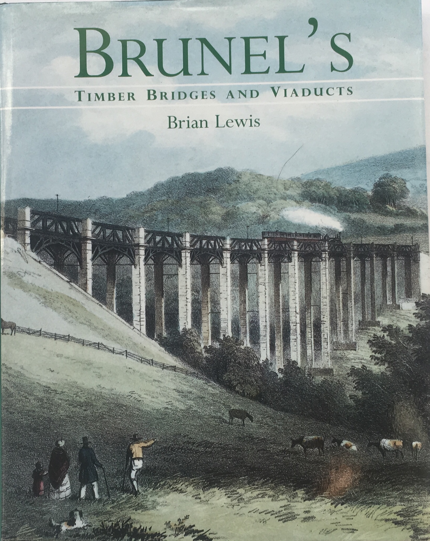 Image for Brunel's :Timber Bridges and Viaducts