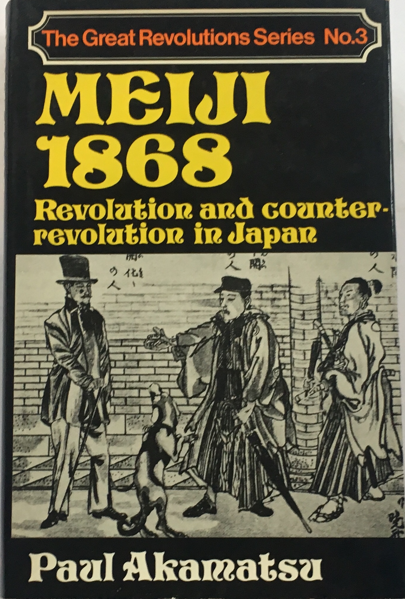Image for Meiji 1868 :Revolution and Counter-Revolution in Japan